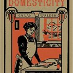Book Review – Tasteful Domesticity by Sarah Walden